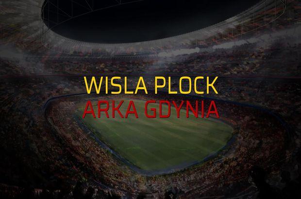 Wisla Plock - Arka Gdynia rakamlar