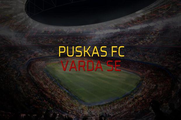 Puskas FC - Varda SE maçı öncesi rakamlar
