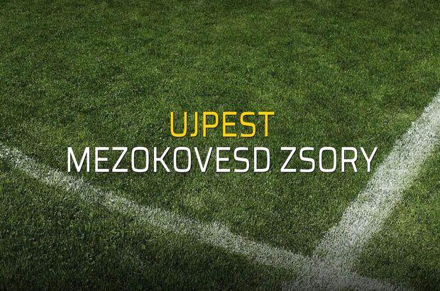 Ujpest - Mezokovesd Zsory sahaya çıkıyor