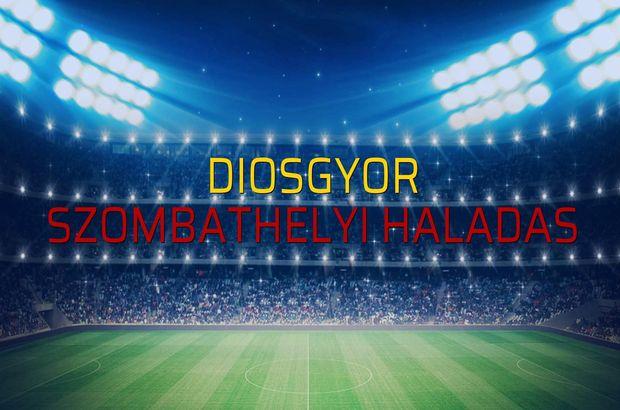 Diosgyor - Szombathelyi Haladas düellosu