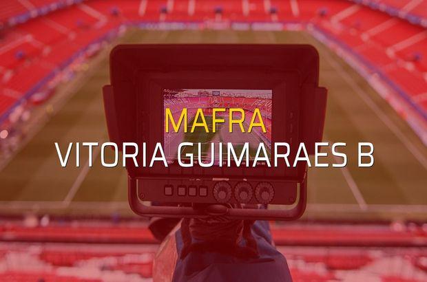 Mafra - Vitoria Guimaraes B maçı ne zaman?