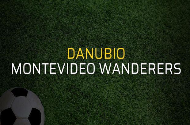Danubio - Montevideo Wanderers maçı öncesi rakamlar