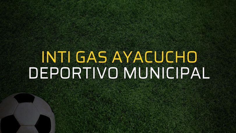 Inti Gas Ayacucho - Deportivo Municipal maçı rakamları