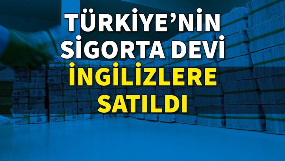 Türkiye'nin sigorta devi İngilizlere satıldı