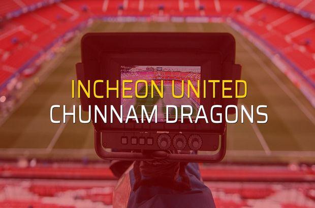 Incheon United - Chunnam Dragons rakamlar