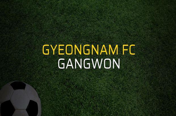 Gyeongnam FC - Gangwon maçı öncesi rakamlar