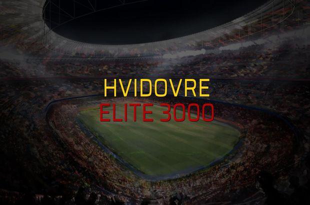 Hvidovre - Elite 3000 maçı rakamları