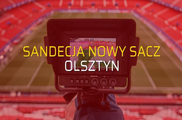Sandecja Nowy Sacz - Olsztyn karşılaşma önü