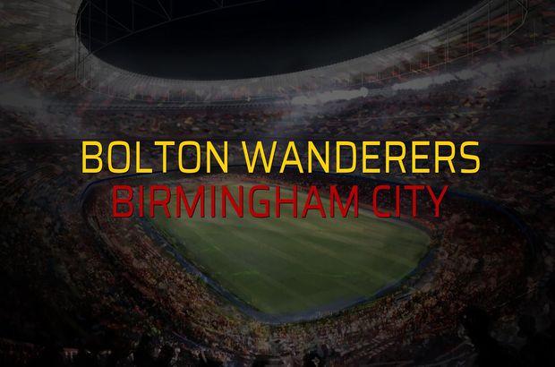Bolton Wanderers - Birmingham City düellosu
