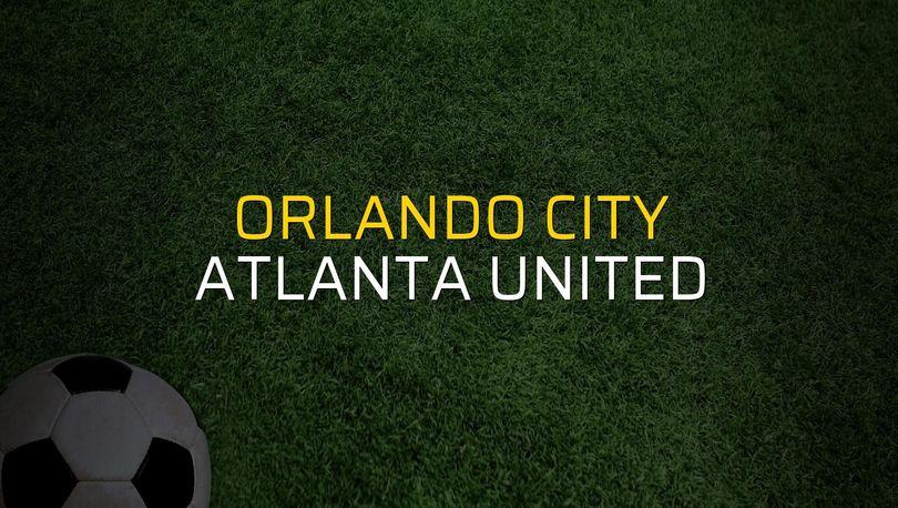 Orlando City - Atlanta United maçı heyecanı