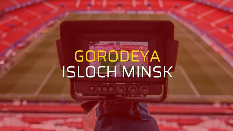 Gorodeya - Isloch Minsk maç önü