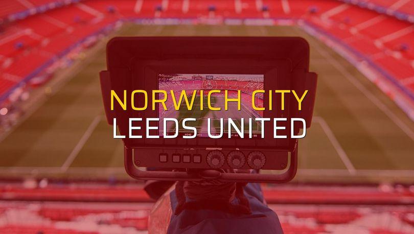 Norwich City - Leeds United sahaya çıkıyor