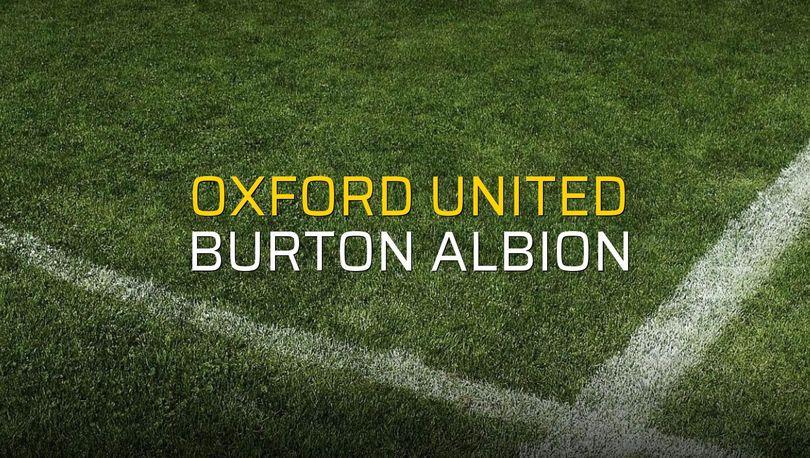 Oxford United - Burton Albion karşılaşma önü