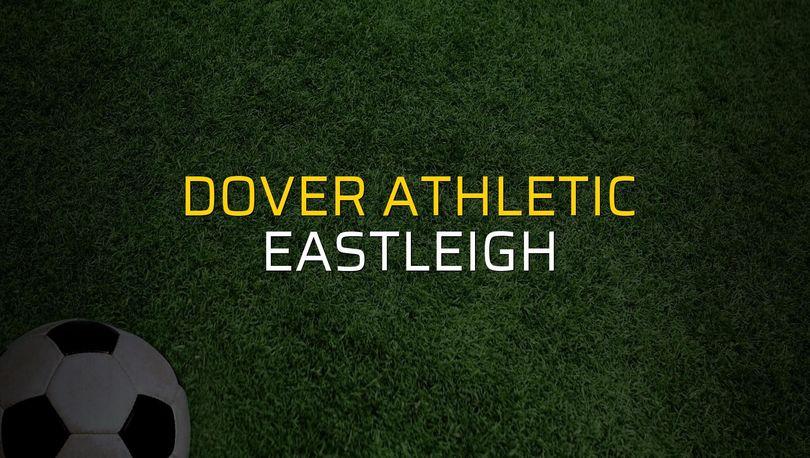 Dover Athletic - Eastleigh düellosu