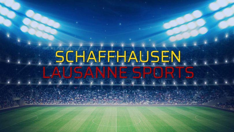 Schaffhausen - Lausanne Sports maç önü