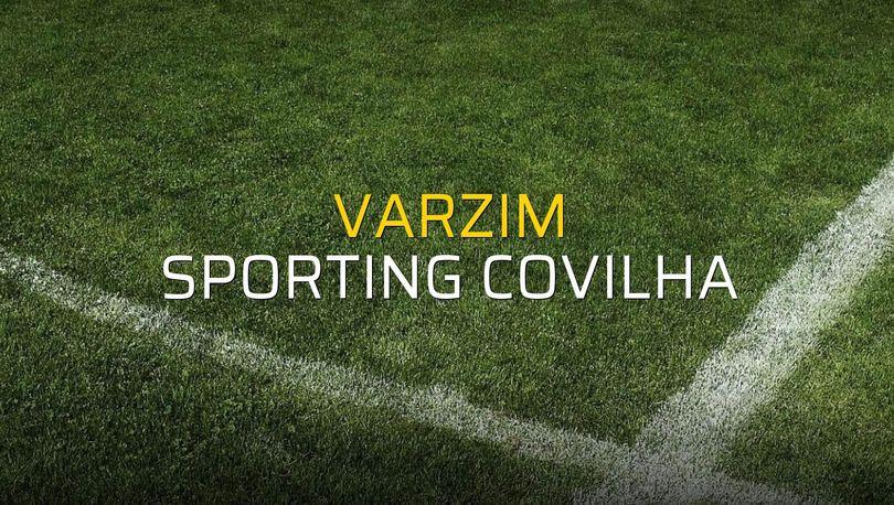 Varzim - Sporting Covilha sahaya çıkıyor