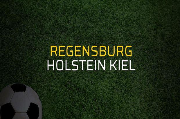 Regensburg - Holstein Kiel karşılaşma önü