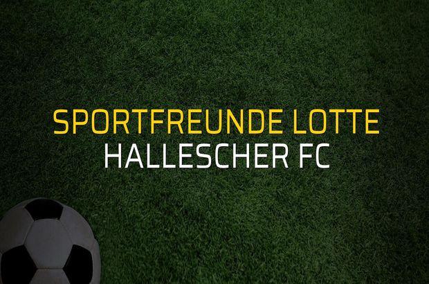 Sportfreunde Lotte - Hallescher FC maçı heyecanı