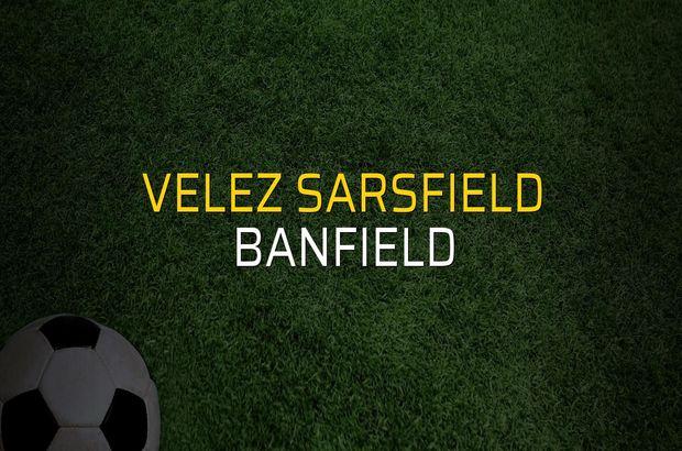 Velez Sarsfield - Banfield sahaya çıkıyor