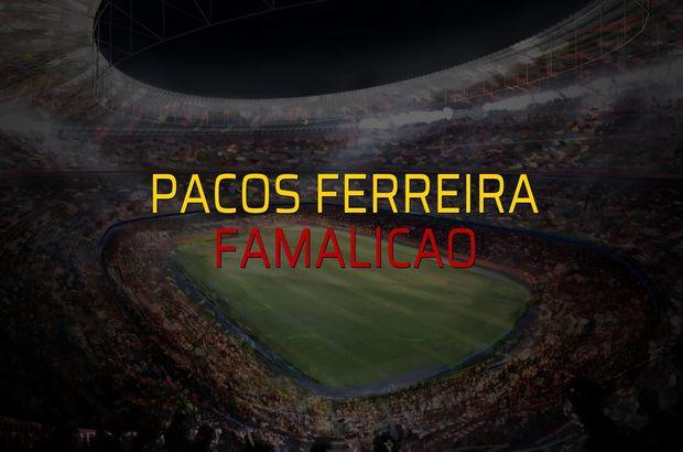 Pacos Ferreira - Famalicao rakamlar