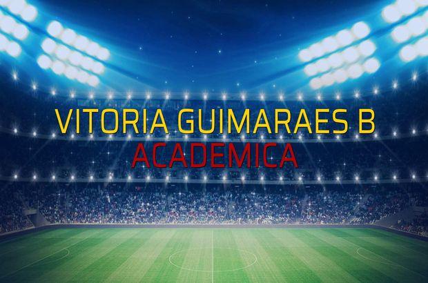 Vitoria Guimaraes B - Academica karşılaşma önü