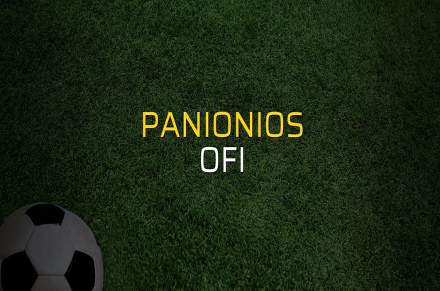 Panionios - OFI maçı heyecanı