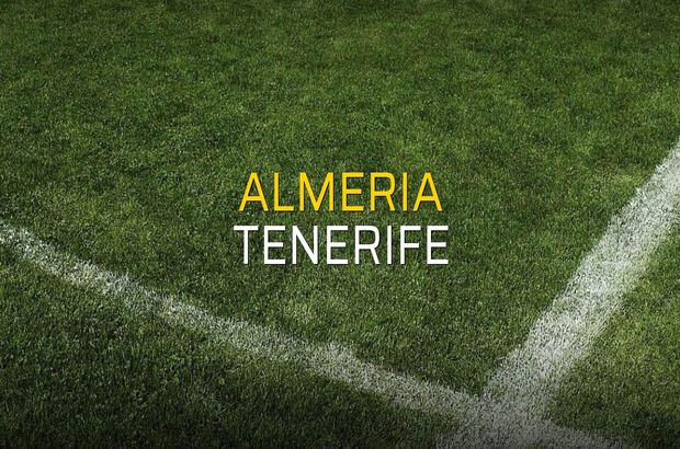 Almeria - Tenerife maç önü