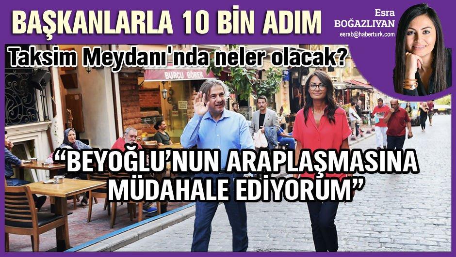 """""""Beyoğlu'nun Araplaşmasına müdahale ediyorum"""""""