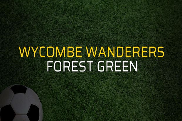 Wycombe Wanderers - Forest Green rakamlar