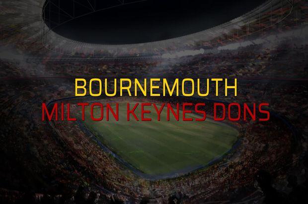 Bournemouth - Milton Keynes Dons rakamlar