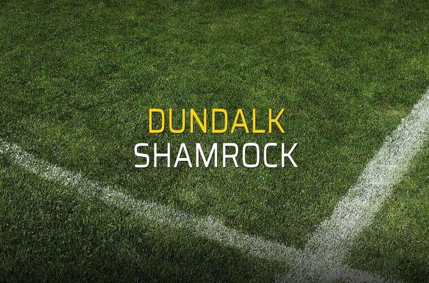 Dundalk - Shamrock maçı rakamları