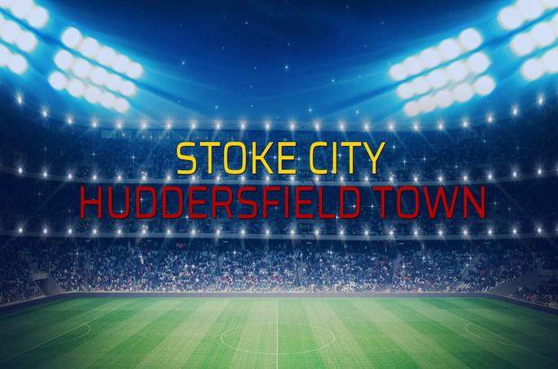 Stoke City - Huddersfield Town karşılaşma önü