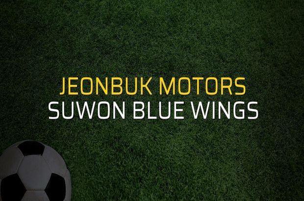 Jeonbuk Motors - Suwon Blue Wings karşılaşma önü
