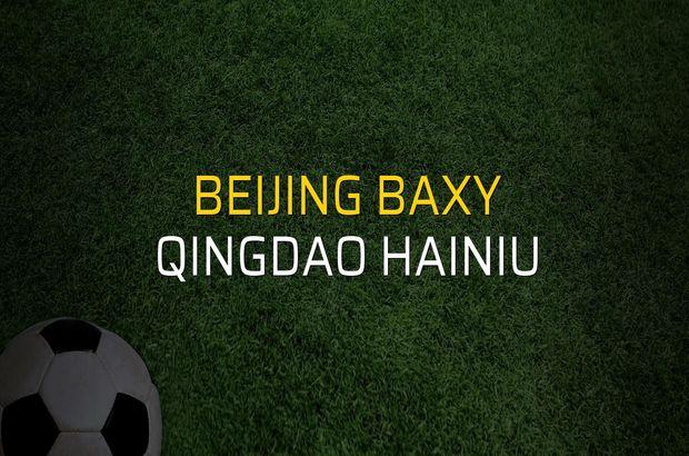 Beijing Baxy - Qingdao Hainiu düellosu