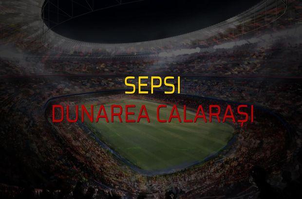 Sepsi - Dunarea Calaraşi maçı ne zaman?