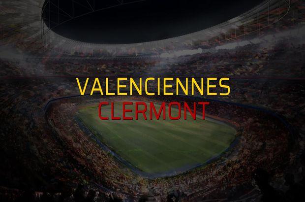 Valenciennes - Clermont sahaya çıkıyor