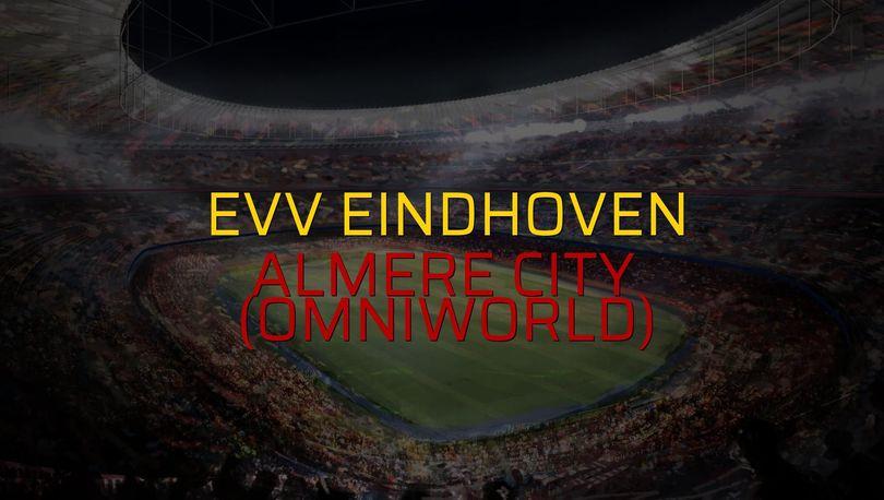 EVV Eindhoven - Almere City (Omniworld) maçı öncesi rakamlar