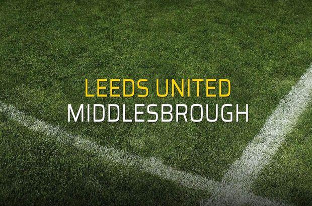 Leeds United - Middlesbrough sahaya çıkıyor