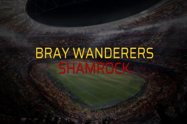 Bray Wanderers - Shamrock maç önü