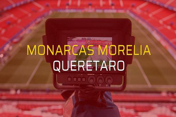 Monarcas Morelia - Queretaro maçı öncesi rakamlar