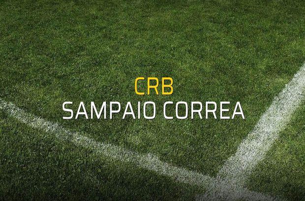 CRB - Sampaio Correa sahaya çıkıyor