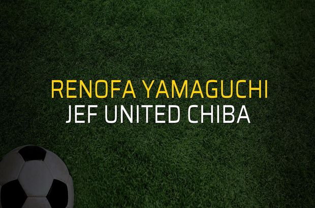 Renofa Yamaguchi - JEF United Chiba düellosu