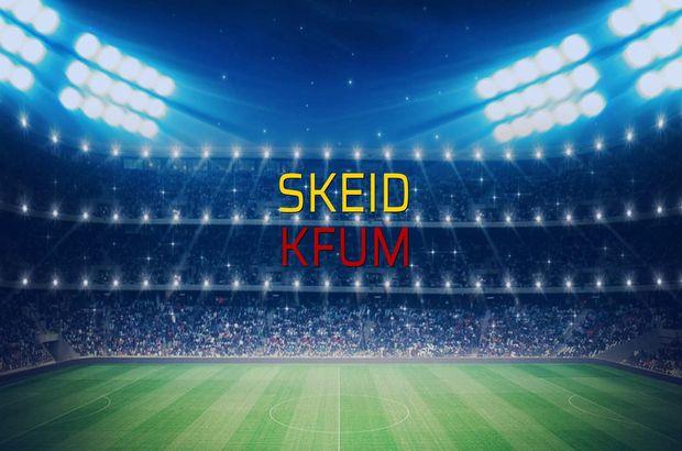 Skeid - KFUM maçı ne zaman?