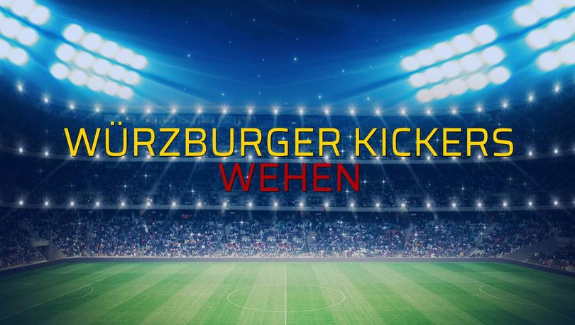 Würzburger Kickers - Wehen maçı öncesi rakamlar