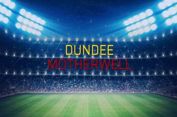 Dundee - Motherwell maçı rakamları