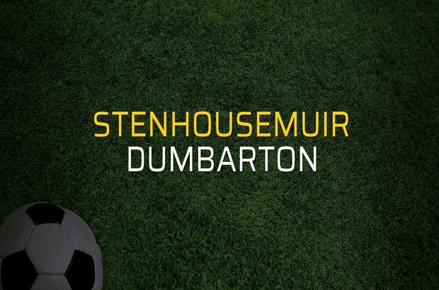 Stenhousemuir - Dumbarton maçı istatistikleri