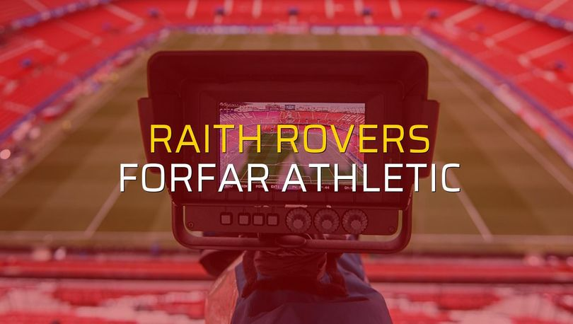Raith Rovers - Forfar Athletic düellosu