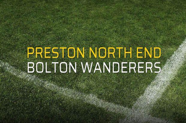 Preston North End - Bolton Wanderers maç önü