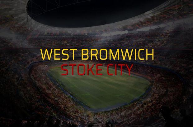 West Bromwich - Stoke City karşılaşma önü