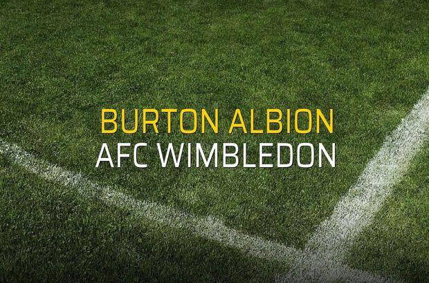 Burton Albion - AFC Wimbledon maçı heyecanı